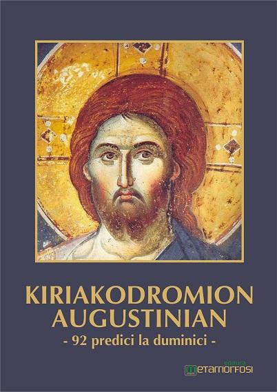 """Cartea """"KIRIAKODROMION AUGUSTINIAN""""  (92 predici la duminici ale Mitropolitului Augustin de Florina)"""