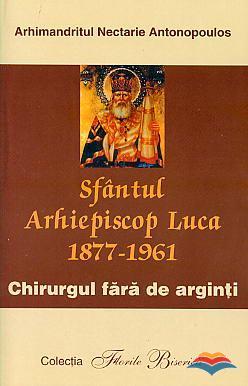 Sfântul Arhiepiscop Luca, chirurgul fără de arginţi