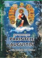"""Cartea """"Ne vorbeşte Părintele Augustin…din brațele lui Hristos""""(vol. IV)"""
