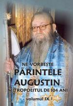 """Cartea """"Ne vorbeşte Părintele Augustin…"""" (Vol. IX)"""