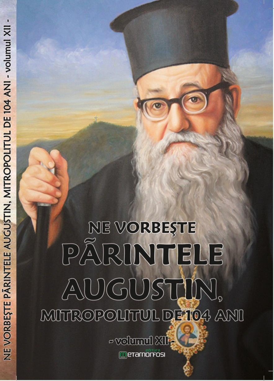 """Cartea """"Ne vorbeşte Părintele Augustin…"""" (vol. XII)"""
