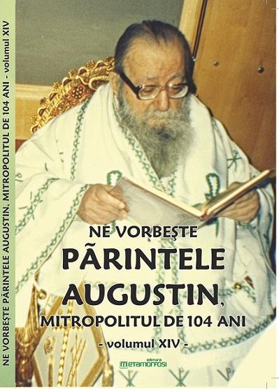 """Cartea """"Ne vorbeşte Părintele Augustin…"""" (vol. XIV)"""