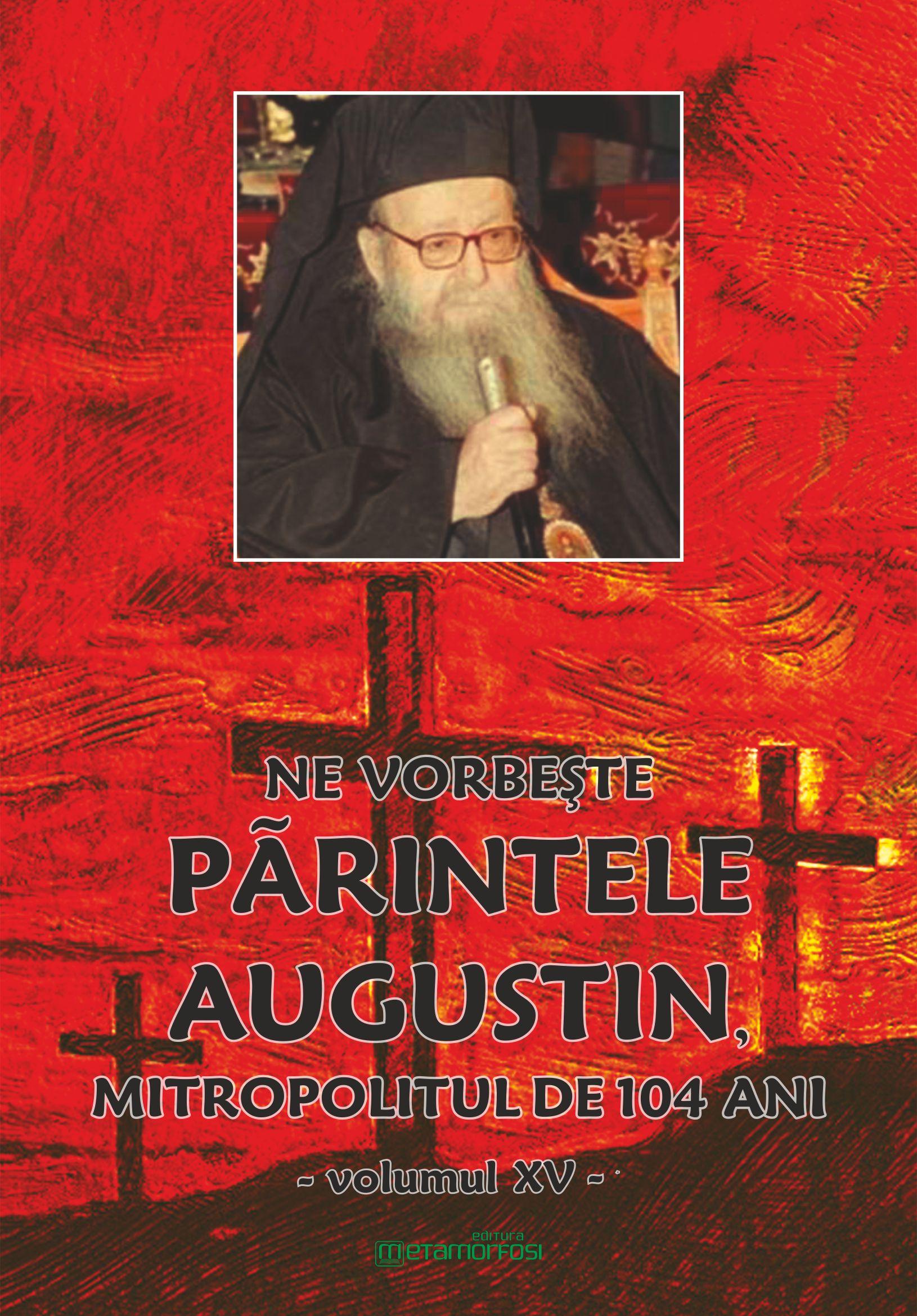 """Cartea """"Ne vorbeşte Părintele Augustin…"""" (vol. XV)"""