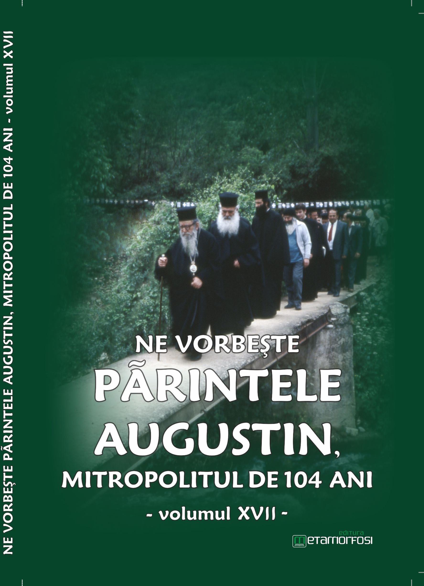 """Cartea """"Ne vorbeşte Părintele Augustin"""" vol. XVII"""