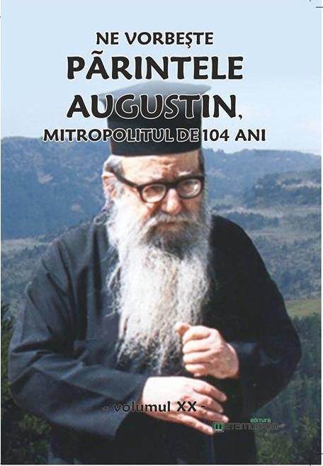 """Cartea """"Ne vorbeşte Părintele Augustin…""""(vol. XX)"""