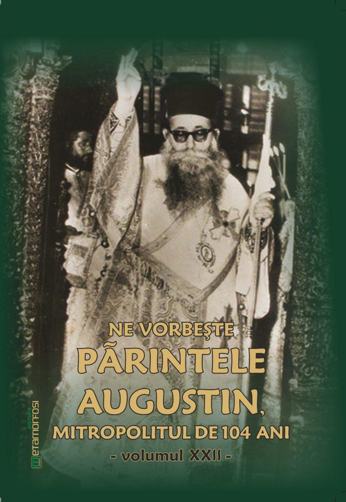 """Cartea """"Ne vorbeşte Părintele Augustin…""""(vol. XXII)"""